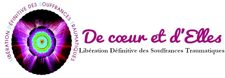 De coeur et d'Elles – Libération Définitive des Souffrances Traumatiques